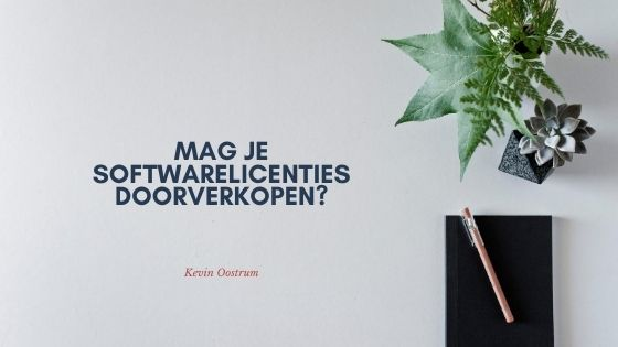 Softwarelicenties doorverkopen, mag dat?