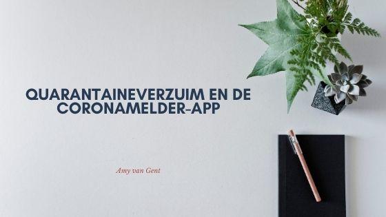 Over quarantaineverzuim en de coronamelder-app